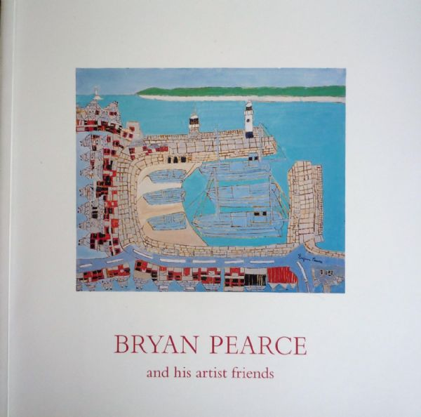 Bryan Pearce And His Artist Friends Rare Signed Book